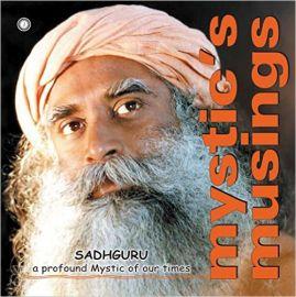 Mystic's Musings by Sadhguru