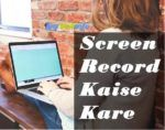 laptop screen record kaise kare
