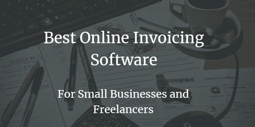 5 Best Invoice Software For Small Business And Freelancers (2021)