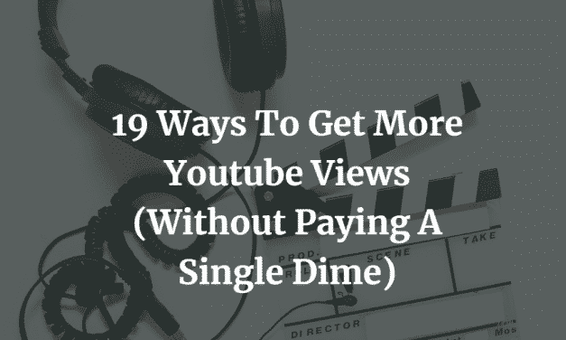 Free Youtube Views – 19 Ways To Get REAL Youtube Views For FREE