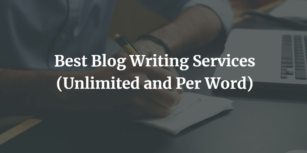 9 Best Blog Writing Services In 2021 [20% Off]