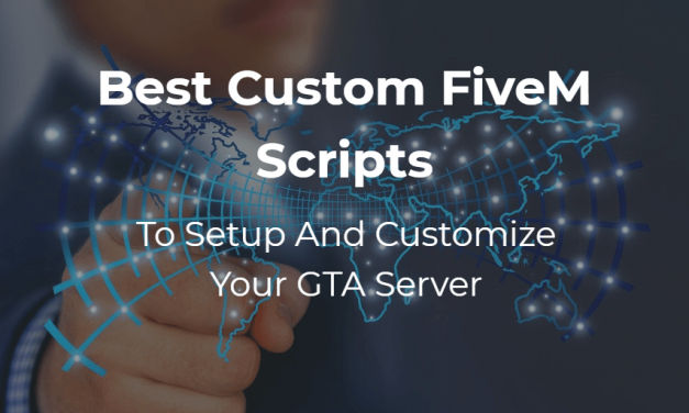 Best Custom FiveM Scripts For Sale – Customize Your GTA Server Experience (2021)