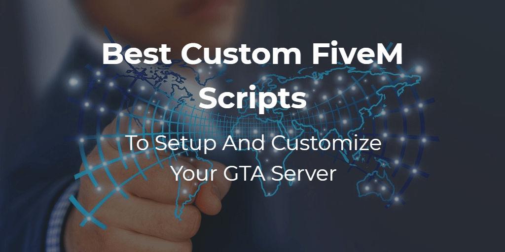 Best Custom FiveM Scripts For Sale – Customize Your GTA Server Experience (2021)