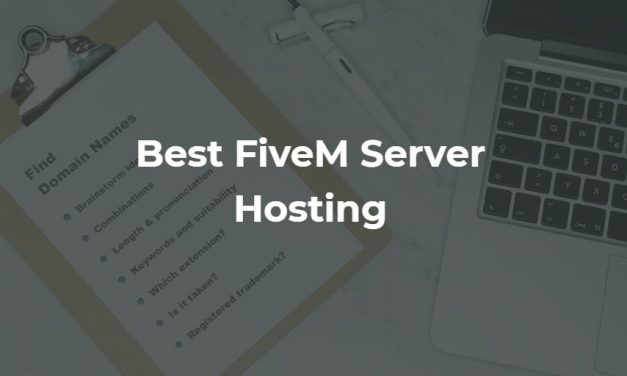 3 Best FiveM Server Hosting Companies in 2021 (Ranked and Reviewed)