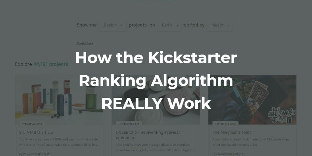 How Does The Kickstarter Algorithm REALLY Work (2021)