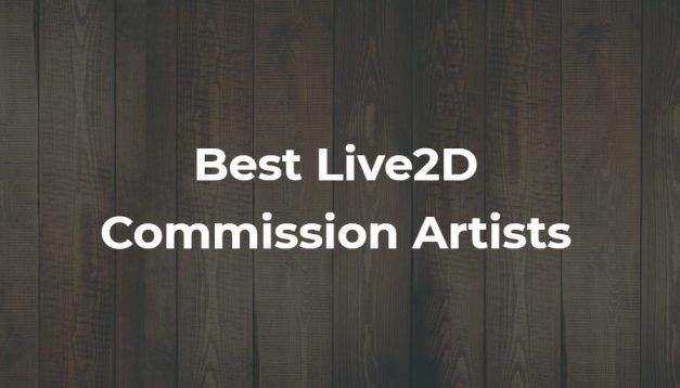 3 Best Live2D Commission Artists (And How to Hire Them)
