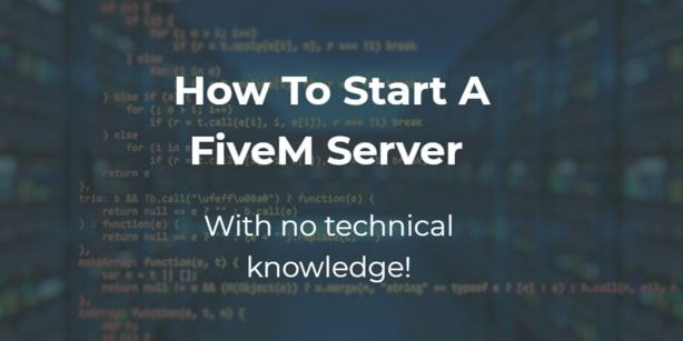 How To Start A FiveM Server In 2021: Hosting, Setup And Server Features
