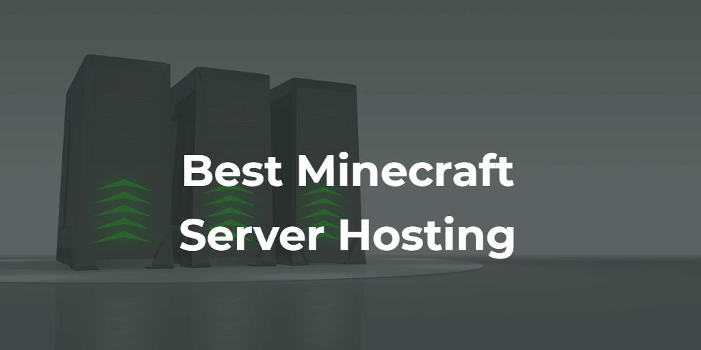 3 Best Minecraft Server Hosting Companies in 2021 (Ranked and Reviewed)