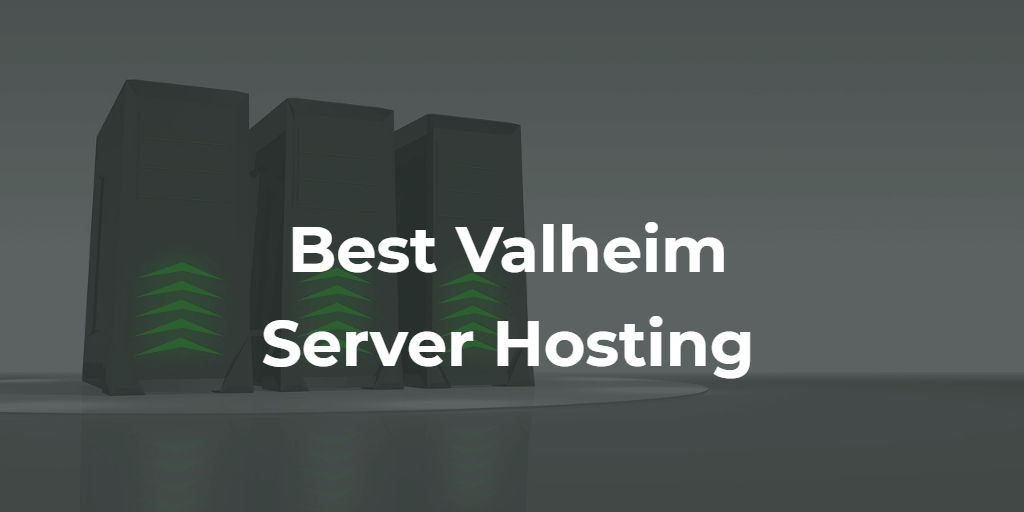 3 Best Valheim Server Hosting Companies in 2021 (Ranked)