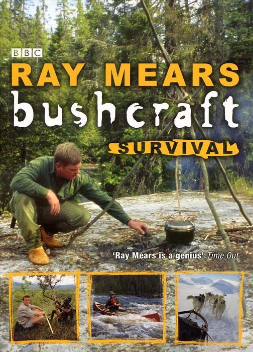 Ray Mears Bushcraft Survival