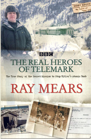 Ray Mears - The Real Heroes of Telemark - Signed Copy