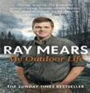 My Outdoor Life - Ray Mears Autobiography - Signed Copy