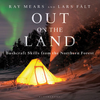 Out on the Land by Ray Mears and Lars Falt - Signed Copy