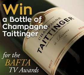 Win a Bottle of Champagne Taittinger for the BAFTA TV Awards (NOW CLOSED)