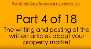 Pt.4 The Writing & Posting of the written articles about your Property Market