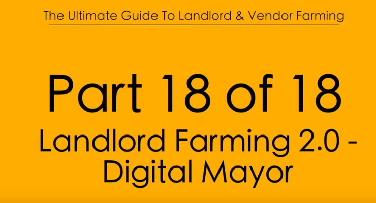 Pt18 Landlord Farming 2.0 - The Digital Mayor Technique