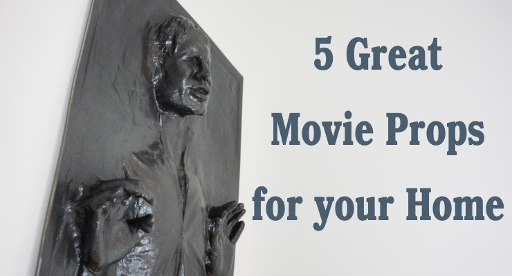 5 Great Movie Props for your Home