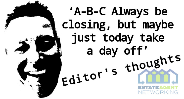 A-B-C Always be closing, but maybe just today take a day off
