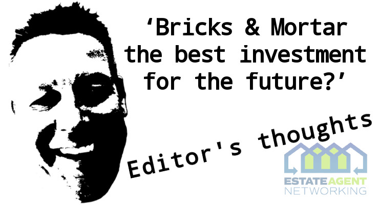Bricks & Mortar the best investment for the future