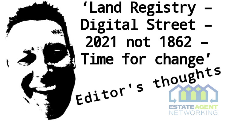 Land Registry – Digital Street – 2021 not 1862 – Time for change