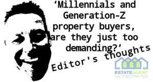 Millennials and Generation-Z property buyers, are they just too demanding