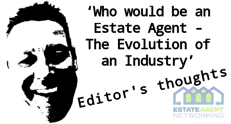 Who would be an Estate Agent - The Evolution of an Industry