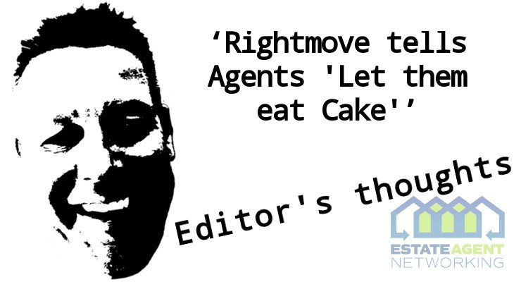 Rightmove tells Agents 'Let them eat Cake'
