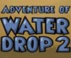 Aventura de la gota de agua 2