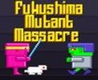 Masacre de Mutant Fukushima