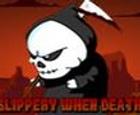 Resbaladizo cuando la muerte