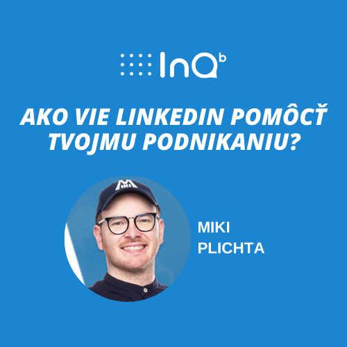 Ako vie LinkedIn pomôcť tvojmu podnikaniu?