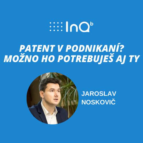Patent v podnikaní? Možno ho potrebuješ aj ty!
