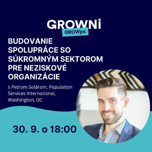 GROWps: Budovania spolupráce so súkromným sektorom pre neziskové organizácie s Petrom Solárom