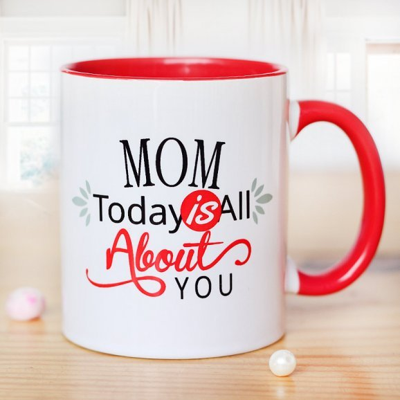 Mom Today is About You Mug with Front Side View