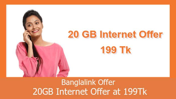 Banglalink Offer : 20GB Internet Offer at 199Tk