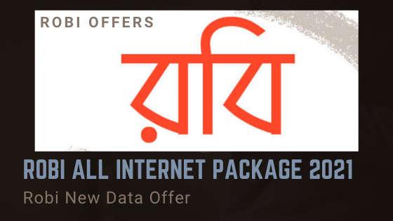Robi All Internet Package (Robi New Data Offer) 2021