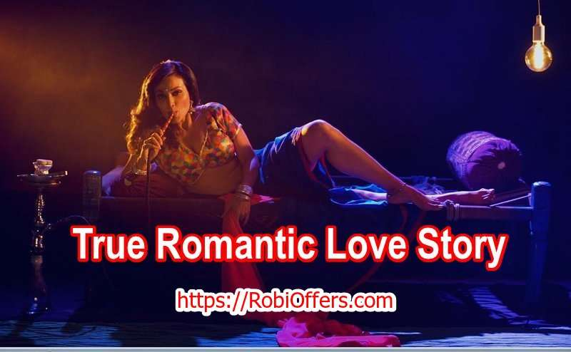 Watch True Romantic Love Story | Watch Online Free