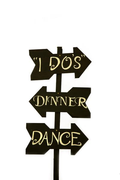"""Directional Sign (""""I Do's, Dinner, Dance"""")"""