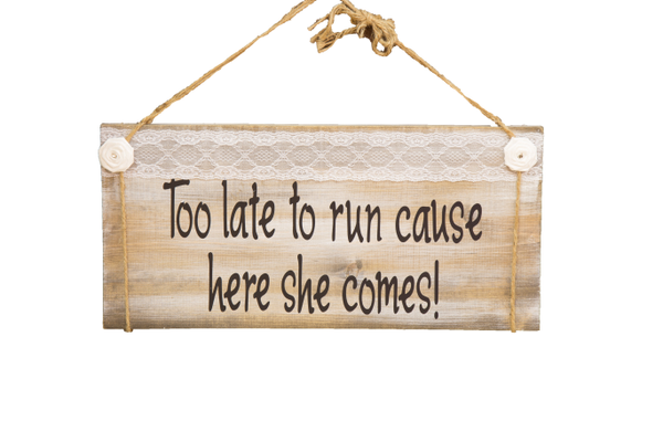 "Wooden Sign (""Here She Comes"")"