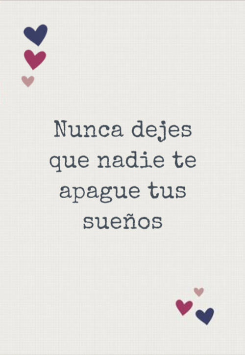 Frases de Acción Poética en Español (Latinoamericana) - Nunca dejes que nadie te apague tus sueños