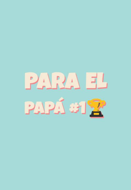 Para el papá #1🏆