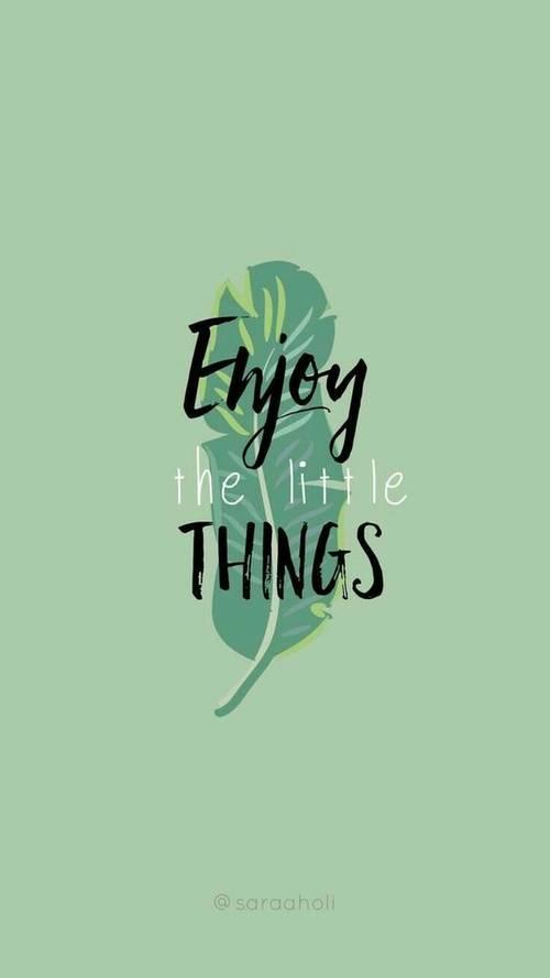 Frases de Motivacion - Disfruta de las cosas de la vida.