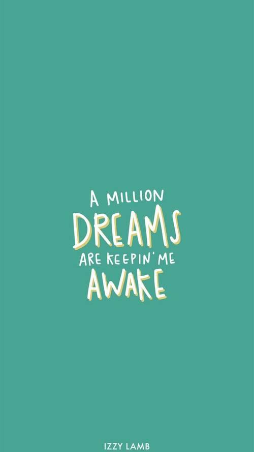 Frases de Motivacion - Un millón de sueños son los que me mantienen despierto.