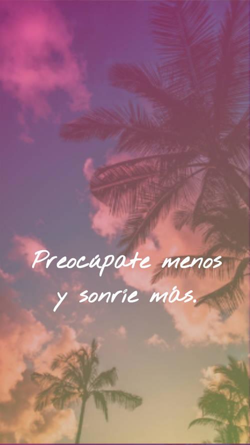 Frases de Alegría - Preocúpate menos y sonríe más.
