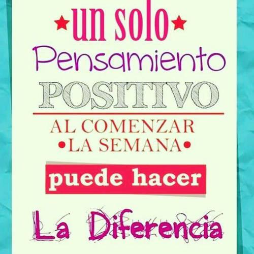 Frases de Alegría - Un solo pensamiento positivo al comenzar la semana, puede hacer la diferencia.