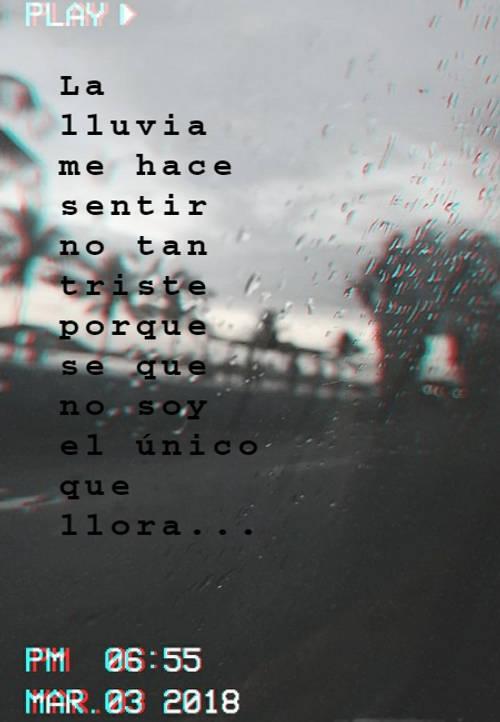 Frases para días de Lluvia - La lluvia me hace sentir no tan triste porque se que no soy el único que llora...
