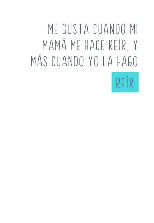 Frases de Alegría - Me gusta cuando mi mamá me hace reír. Y más cuando yo la hago reír