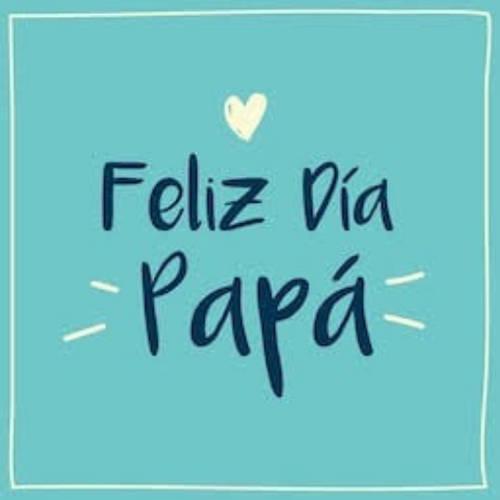 Frases para el Día del Padre - Feliz día Papá