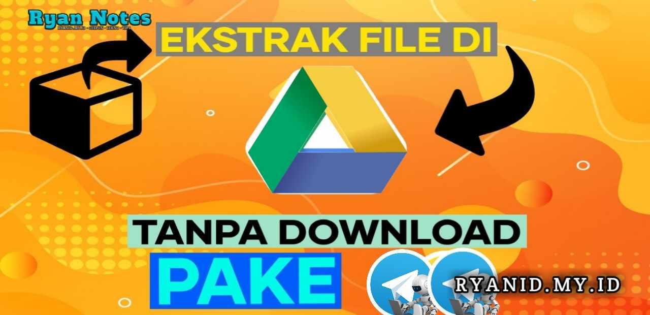 Cara mudah ekstrak arsip rar di Google Drive tanpa download