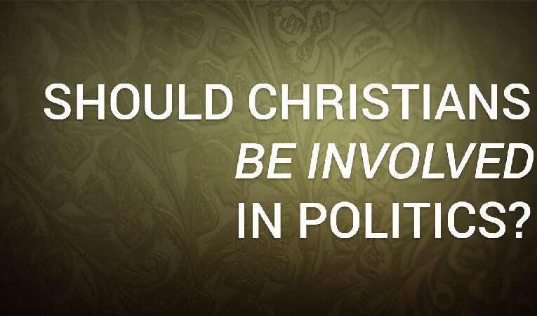 கிறிஸ்தவர்கள் அரசியலில் ஈடுபடலாமா?